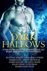 Dark Hallows ebook by Elianne Adams,Sadie Haller,Annie Nicholas,Madelynne Ellis,Cate Dean,Cassandra Curtis,Ellis Leigh,Deanna Chase,Marie Hall