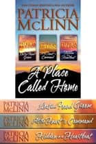 A Place Called Home Trilogy Boxed Set ebook by Patricia McLinn