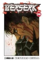 Berserk Volume 26 ebook by Kentaro Miura
