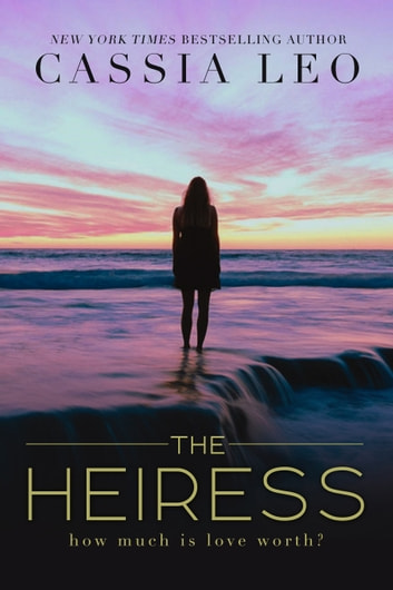 The Heiress - A Stand-Alone Romance ebook by Cassia Leo