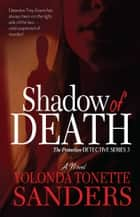 Shadow of Death ebook by Yolonda Tonette Sanders