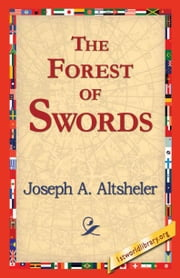 The Forest of Swords ebook by Altsheler, Joseph A.