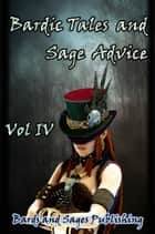 Bardic Tales and Sage Advice (Volume IV) ebook by Lynn Veach Sadler