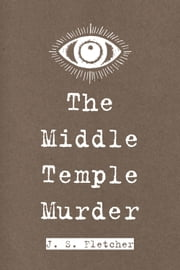 The Middle Temple Murder ebook by J. S. Fletcher