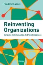 Reinventing Organizations ebook by Frédéric Laloux