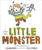 I Love You, Little Monster - with audio recording ebook by Ellen Weiss, Alli Arnold