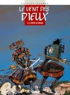 Le vent des dieux Tome 2 - Le Ventre du dragon ebook by Patrick Cothias, Philippe Adamov
