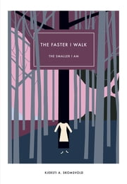 The Faster I Walk, The Smaller I Am ebook by Kjersti A. Skomsvold,Kerri A. Pierce
