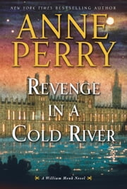 Revenge in a Cold River - A William Monk Novel ebook by Anne Perry
