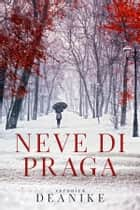 Neve di Praga ebook by Deanike