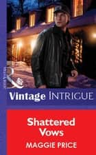 Shattered Vows (Mills & Boon Vintage Intrigue) ebook by Maggie Price