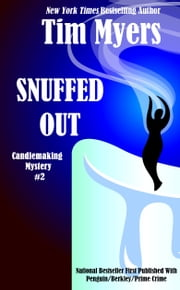 Snuffed Out ebook by Tim Myers