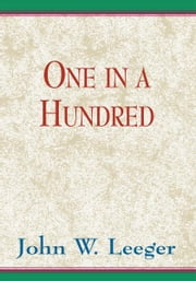 One In A Hundred ebook by John W. Leeger
