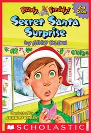 Secret Santa Surprise! (Ready, Freddy! 2nd Grade #3) ebook by Abby Klein,John McKinley