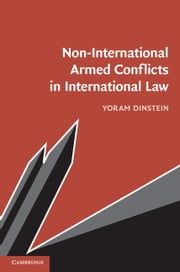 Non-International Armed Conflicts in International Law ebook by Yoram Dinstein