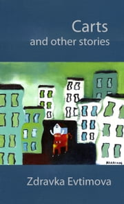 Carts and Other Stories ebook by Zdravka Evtimova