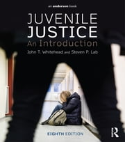 Juvenile Justice - An Introduction ebook by John T. Whitehead,Steven P. Lab
