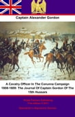 A Cavalry Officer In The Corunna Campaign 1808-1809:: The Journal Of Captain Gordon Of The 15th Hussars
