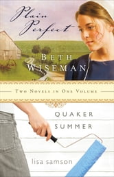Plain Perfect & Quaker Summer 2in1 ebook by Beth Wiseman