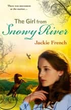 The Girl from Snowy River ebook by Jackie French