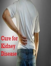 Cure for Kidney Disease ebook by V.T.
