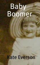 Baby Boomer ebook by Kate Everson