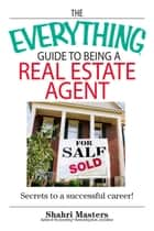 The Everything Guide To Being A Real Estate Agent ebook by Shahri Masters
