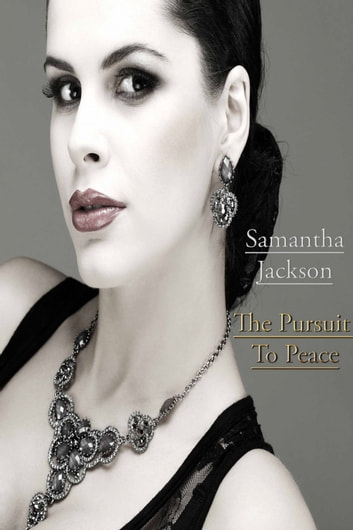 The Pursuit To Peace ebook by Samantha Jackson