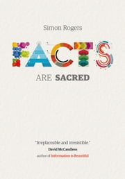 Facts are Sacred - Text only ebook ebook by Simon Rogers