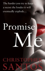 Promise Me - (you won't tell) ebook by Christopher Santos