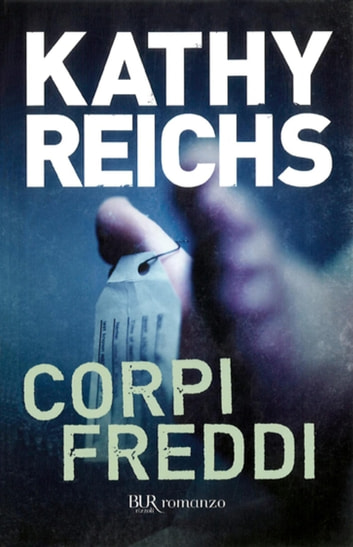 Corpi freddi eBook by Kathy Reichs