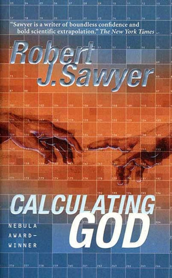Calculating God - A Novel ebook by Robert J. Sawyer