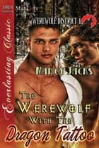 The Werewolf with the Dragon Tattoo ebook by Marcy Jacks