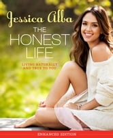 The Honest Life - Living Naturally and True to You ebook by Jessica Alba