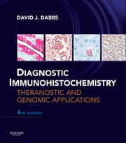 Diagnostic Immunohistochemistry ebook by David J Dabbs