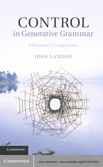 Control in Generative Grammar - A Research Companion ebook by Idan Landau