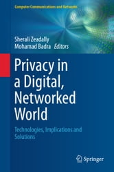 Privacy in a Digital, Networked World - Technologies, Implications and Solutions ebook by