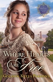 Where Hearts Are Free ebook by Golden Keyes Parsons