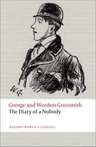 The Diary of a Nobody ebook by George and Weedon Grossmith, Kate Flint
