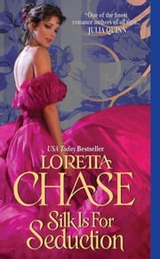 Silk Is For Seduction ebook by Loretta Chase