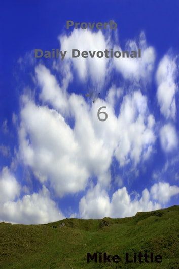Proverb Daily Devotional: 6 ebook by Mike Little