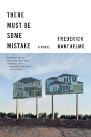 There Must Be Some Mistake ebook by Frederick Barthelme