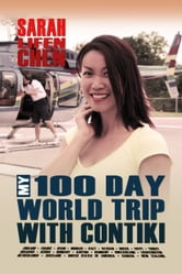 My 100 Day World Trip with Contiki ebook by Sarah Lifen Chen