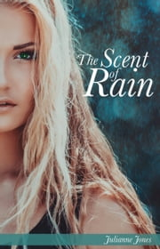 The Scent of Rain ebook by Julianne Jones