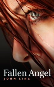 Fallen Angel ebook by John Ling