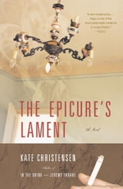 The Epicure's Lament ebook by Kate Christensen
