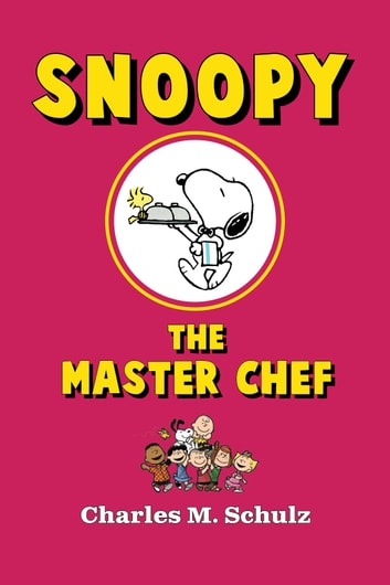 Snoopy the Master Chef ebook by Charles M. Schulz