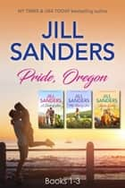 Pride, Oregon Series 1-3 eBook by Jill Sanders