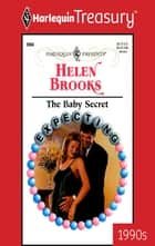 The Baby Secret ebook by Helen Brooks