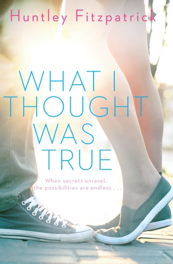 What I Thought Was True ebook by Huntley Fitzpatrick